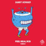 Danny Howard: Feel Real/Kid