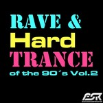 Rave & Hardtrance Of The 90's Vol 2