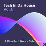 Tech In Da House Vol 8 (unmixed tracks)