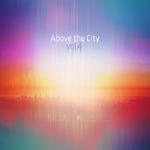 Above The City Volume 4
