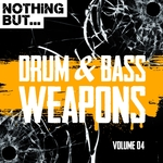 Nothing But... Drum & Bass Weapons Vol 04