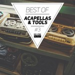 Various: Best Of Acapellas & Tools Vol 3