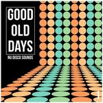 Good Old Days Vol 1: Nu Disco Sounds