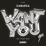 Cabarza: Want You EP