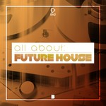 VARIOUS - All About: Future House Vol 3 (Front Cover)