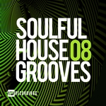 Various: Soulful House Grooves Vol 08