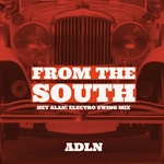 From The South (Hey Alan! Electro Swing mix)