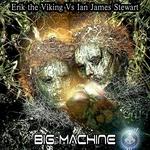 Erik The Viking vs Ian James Stewart: Big Machine