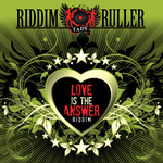 Various: Riddim Ruller: Love Is The Answer