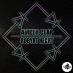 Diode Bridge #1: Amper Clap Meets Robyrt Hecht