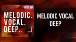 Melodic. Vocal. Deep. (Sample Pack WAV)