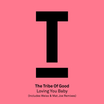 The Tribe Of Good: Loving You Baby