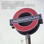 Bonzai & Friends: Underground Collection 2015 - 2017