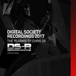 Digital Society Recordings 2017/The Yearmix/Mixed By Chris SX