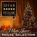 Five Star House (X-Mas Jazz House Selection)
