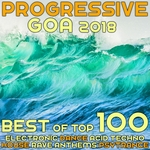 Progressive Goa 2018 - Best Of Top 100 Electronic Dance, Acid Techno, House Rave Anthems, Psytrance