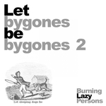 Let Bygones Be Bygones 2