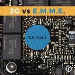 EP Vol 1 (2G Vs. E.M.M.E.)