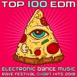 Top 100 EDM - Electronic Dance Music Rave Festival Chart Hits 2018