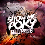 Raul Arribas: Show Me Poky