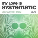 My Love Is Systematic Vol 10
