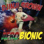 DJINJI BROWN - Afro-Bionic (Front Cover)