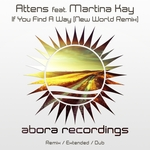 Attens feat Martina Kay: If You Find A Way