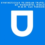 SYNTHETICSAX vs DREAM TRAVEL - My Wonderful World (Front Cover)