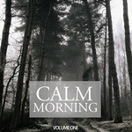 Calm Morning Vol 1 (Wonderful Melodic & Relaxing Tunes For Chilled Morning Moods)