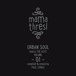 Mama Thresl Vol 1: Urban Soul Meets The Alps