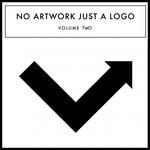 No Artwork Just A Logo Vol 2 (unmixed tracks)