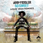 AMP FIDDLER - So Sweet (Louie Vega Remixes) (Front Cover)
