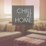 Chill At Home Vol 1 (Wonderful Sit Back And Relax Tunes For Cafe, Bar & Home)