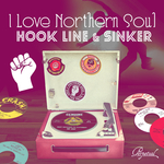 I Love Northern Soul... Hook Line & Sinker