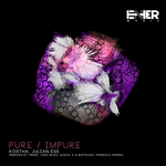 JULIAN ESS/KOSTHA - Pure/Impure (Front Cover)