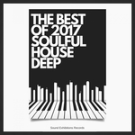 Various: The Best Of 2017 Soulfoul House Deep