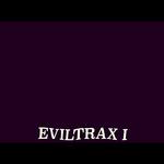 Evil Trax I
