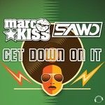 SAWO & MARC KISS - Get Down On It (Front Cover)