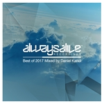 Always Alive Recordings: Best Of 2017 (unmixed tracks)