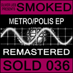 OLIVER LIEB present SMOKED - Metro/Polis (Remastered) (Front Cover)