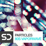 Particles: 80s Vaporwave (Sample Pack WAV)