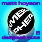 Matt Hoyson Deepest Cuts Volume 5