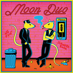 MOON DUO - Jukebox Babe/No Fun (Front Cover)