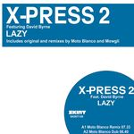 X-PRESS 2 feat DAVID BYRNE - Lazy (Remixes) (Front Cover)