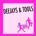 Deejays & Tools