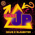 DAWG E SLAUGHTER - Ease Up (Fuh Wha?) (Front Cover)