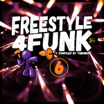 Freestyle 4 Funk 6: Compiled By Timewarp