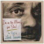 I'm In The Mood For Ska: The Best Of Lord Tanamo