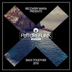 RECOVERY MAFIA - Back Together 2018 (Front Cover)
