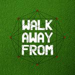 Walk Away From